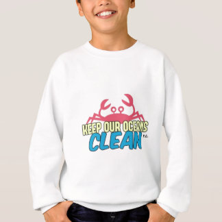 Environment Keep Our Oceans Clean Slogan Sweatshirt