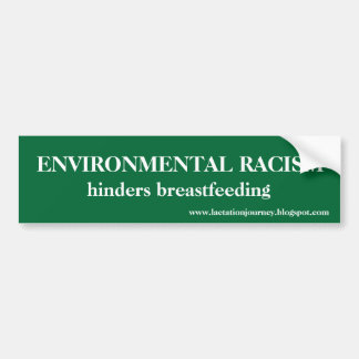 ENVIRONMENTAL RACISM HINDERS BUMPER STICKER
