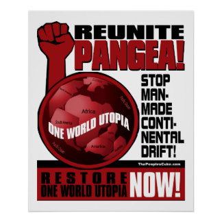 Environmentalism - Reunite Pangea!: Protest Poster