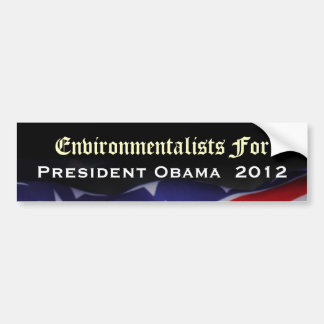 Environmentalists For President Obama 2012 Sticker Bumper Sticker