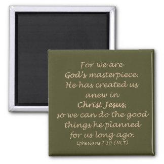 Ephesians 2:10 (NLT) Magnet