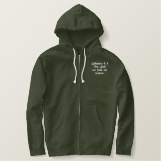 """Ephesians 4: 5""""One Lord, one faith, one baptism."""" Embroidered Hoodie"""