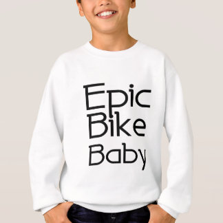 Epic Bike Baby Sweatshirt