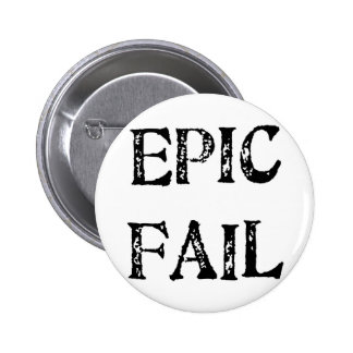 Epic Fail 6 Cm Round Badge