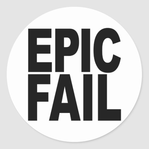 Epic Fail Round Stickers