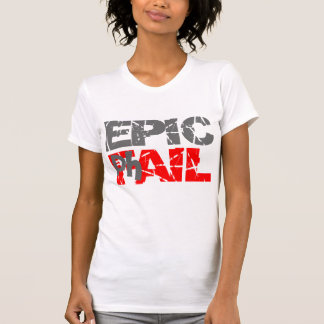 Epic Fail Tee Shirts