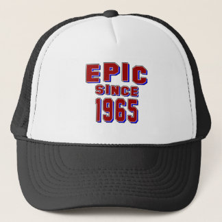 Epic since 1965 trucker hat