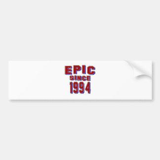 Epic since 1994 bumper sticker