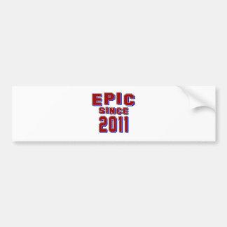 Epic since 2011 bumper sticker