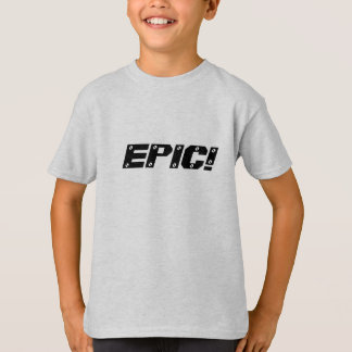 EPIC! T-Shirt
