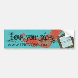 """Epic Vow """"Love Your Pics"""" Bumper Sticker"""