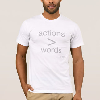 EpicEveryDay | Sublime Series | Actions > Words T-Shirt