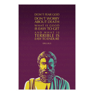 Epicurus Quote: Don't Fear God Poster