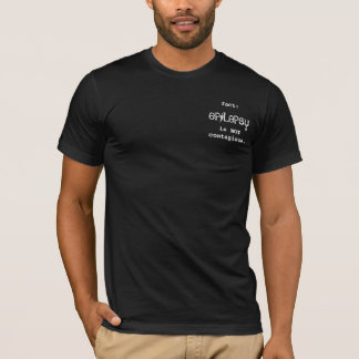 epilepsy, fact:, is NOTcontagious. T-Shirt