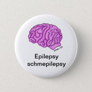 """""""Epilepsy schmepilepsy"""" button"""