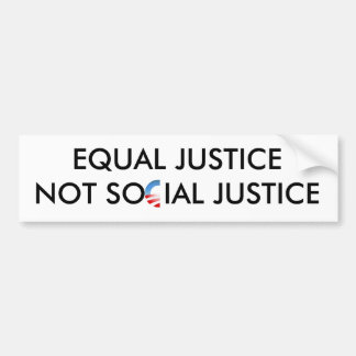 Equal Justice Not Social Justice Bumper Sticker