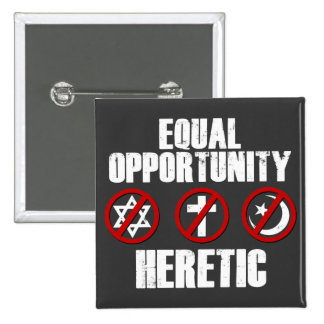 Equal Opportunity Heretic 15 Cm Square Badge