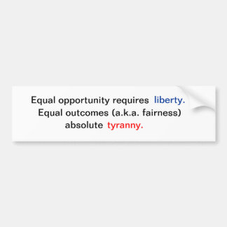 Equal opportunity versus equal outcomes. bumper sticker