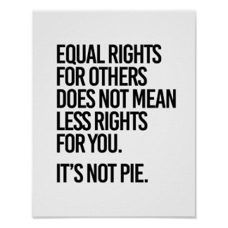 Equal Rights are not Pie - - Pro-Science - Poster