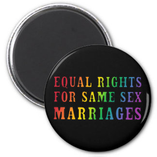 Equal Rights for Same Sex Marriages 6 Cm Round Magnet