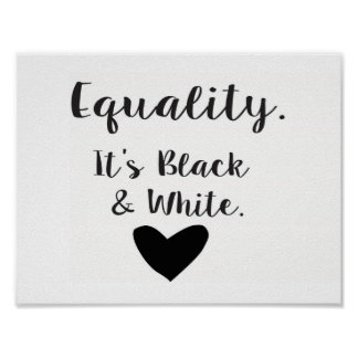 Equality - It's Black and White Poster