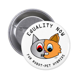 Equality Now for Robot-Pet Hybrids 6 Cm Round Badge