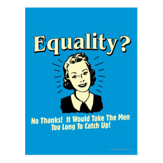 Equality: Take Men Too Long Catch Up Postcard