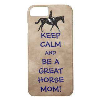 Equestrian Be a Great Horse Mom! iPhone 7 Case