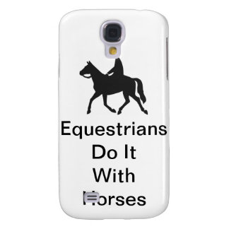 Equestrians Do It With Horses Galaxy S4 Covers