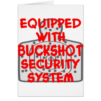 Equipped With Buckshot Security System Card