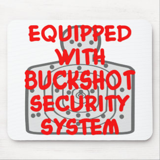 Equipped With Buckshot Security System Mouse Pad