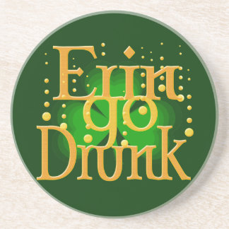 Erin Go Drunk -Erin Go Bragh humor Beverage Coasters