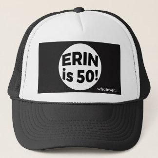 Erin is 50! whatever... cap