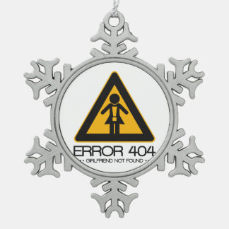 ERROR 404 – Girlfriend not found Pewter Snowflake Decoration