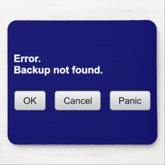 Error. Backup not found. OK Cancel Panic Mouse Pad