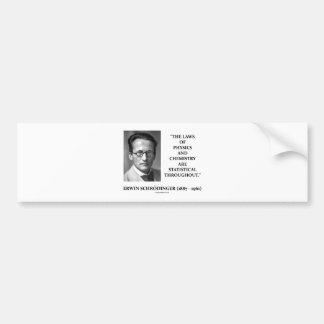Erwin Schrödinger Physics Chemistry Statistical Bumper Sticker