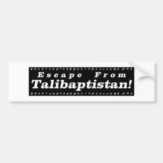 Escape From Talibaptistan black Bumper Sticker