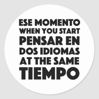 Ese Momento When You Start Language Student Classic Round Sticker