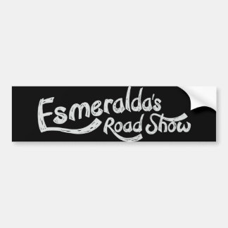Esmeralda's Roadshow Official Bumper Sticker