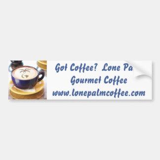 espresso, Got Coffee?  Lone Palm Gourmet Coffee... Car Bumper Sticker