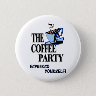 Espresso Yourself!!! 6 Cm Round Badge