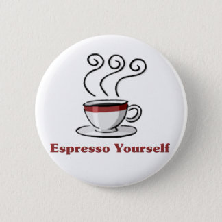 Espresso Yourself 6 Cm Round Badge