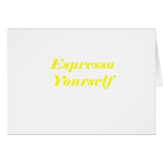 Espresso Yourself Card