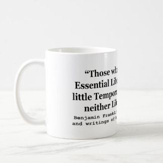 Essential Liberty and Temporary Safety Franklin Coffee Mug