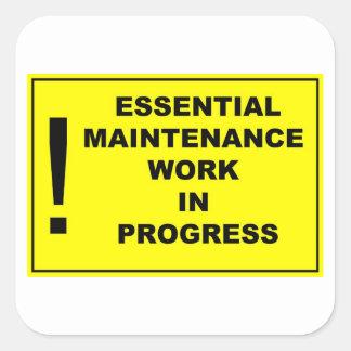 Essential maintenance work in progress square sticker