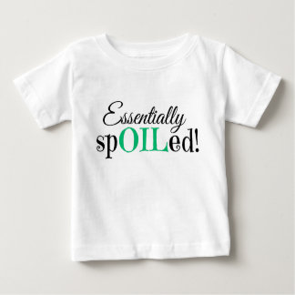 Essentially SpOILed! Infant T-shirt