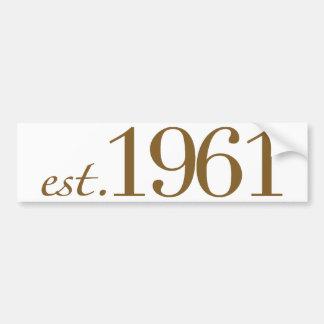 Est 1961 (Birth Year) Bumper Sticker