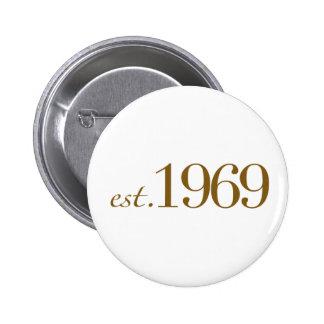 Est 1969 pinback buttons