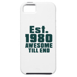 Est. 1980 awesome till end case for the iPhone 5