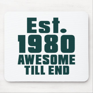 Est. 1980 awesome till end mouse pad